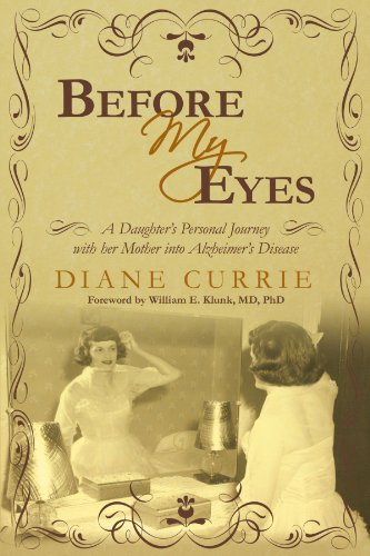 Before My Eyes A Daughter's Personal Journey with her Mother into Alzheimer's Disease  2009 edition cover