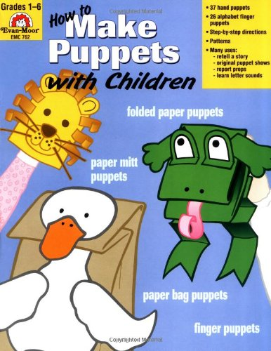 How to Make Puppets with Children, Grades 1-6   2000 (Teachers Edition, Instructors Manual, etc.) 9781557997784 Front Cover