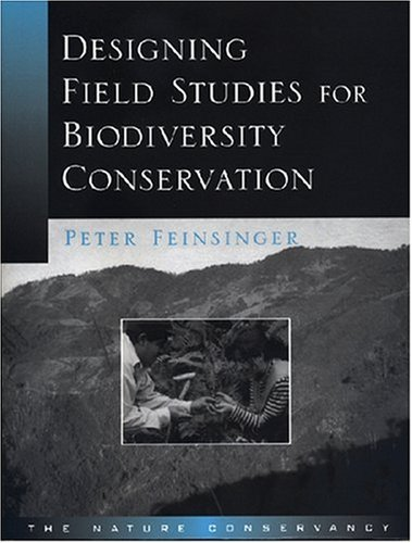 Designing Field Studies for Biodiversity Conservation  2nd 2001 9781559638784 Front Cover