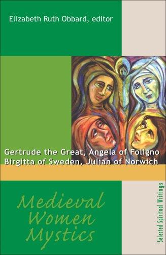Medieval Women Mystics Gertrude the Great, Angela of Foligno, Birgitta of Sweden, Julian of Norwich  2007 edition cover
