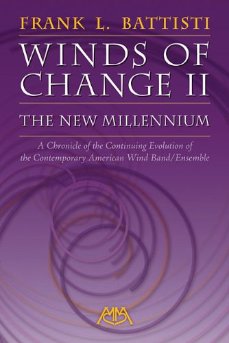 Winds of Change II - The New Millenium A Chronicle of the Continuing Evolution of the Contemporary American Wind/Band Ensemble N/A edition cover