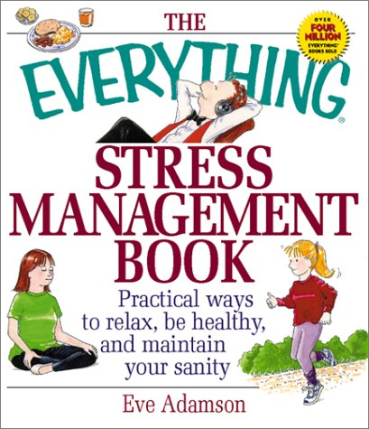 Everything Stress Management Book Practical Ways to Relax, Be Healthy and Maintain Your Sanity  2001 edition cover