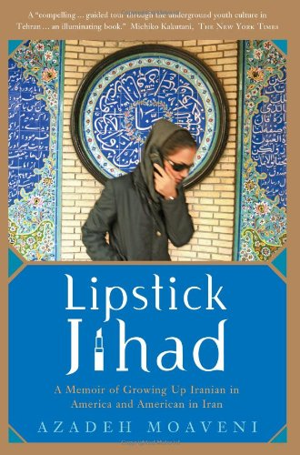 Lipstick Jihad A Memoir of Growing up Iranian in America and American in Iran  2006 edition cover