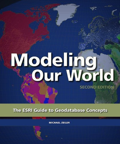 Modeling Our World The ESRI Guide to Geodatabase Concepts 2nd 2010 edition cover