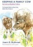 Keeping a Family Cow The Complete Guide for Home-Scale, Holistic Dairy Producers 3rd 2013 edition cover