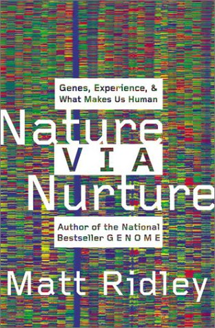 Nature Via Nurture Genes, Experience, and What Makes Us Human  2003 edition cover
