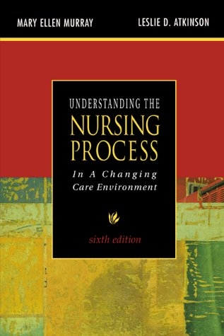 Understanding the Nursing Process in a Changing Care Environment  6th 2000 (Revised) edition cover