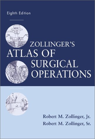 Zollinger's Atlas of Surgical Operations  8th 2003 (Revised) 9780071363785 Front Cover