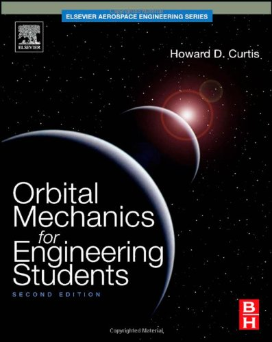 Orbital Mechanics for Engineering Students  2nd 2009 edition cover