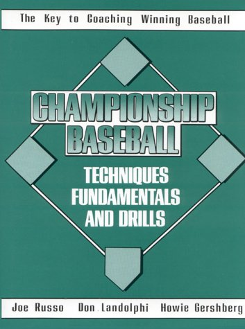 Championship Baseball Techniques, Fundamentals and Drills N/A edition cover