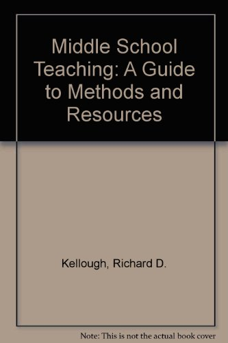 Middle School Teaching A Guide to Methods and Resources 2nd 1996 9780132079785 Front Cover