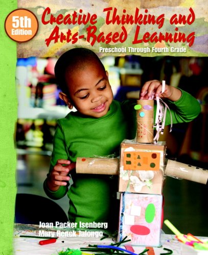 Creative Thinking and Arts-Based Learning Preschool Through Fourth Grade 5th 2010 edition cover