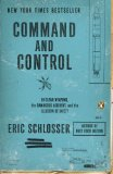 Command and Control Nuclear Weapons, the Damascus Accident, and the Illusion of Safety N/A edition cover