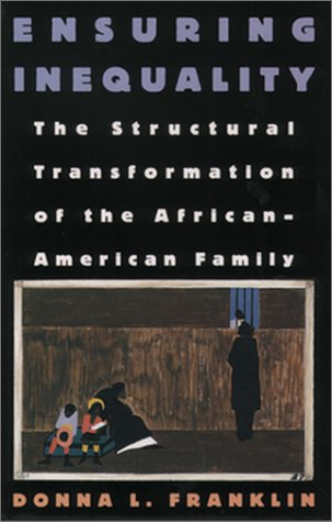 Ensuring Inequality The Structural Transformation of the African American Family  1997 edition cover
