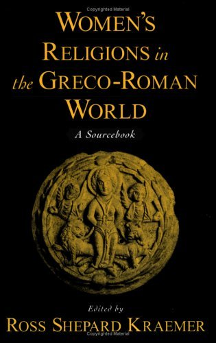Women's Religions in the Greco-Roman World A Sourcebook  2004 9780195142785 Front Cover