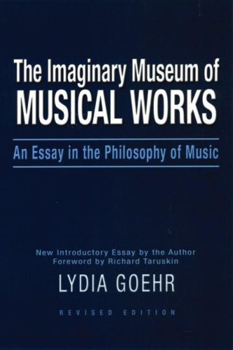 Imaginary Museum of Musical Works An Essay in the Philosophy of Music 2nd 2007 (Revised) edition cover