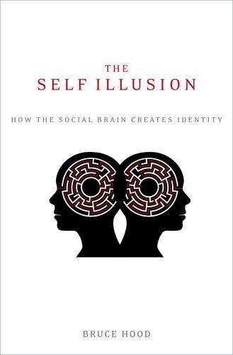 Self Illusion How the Social Brain Creates Identity N/A edition cover