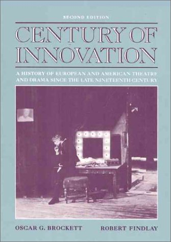 Century of Innovation A History of European and American Theatre and Drama Since 1870-1970 2nd 1991 edition cover