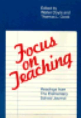 Focus on Teaching Readings from the Elementary School Journal  1982 9780226161785 Front Cover