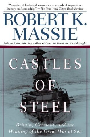 Castles of Steel Britain, Germany, and the Winning of the Great War at Sea  2003 edition cover