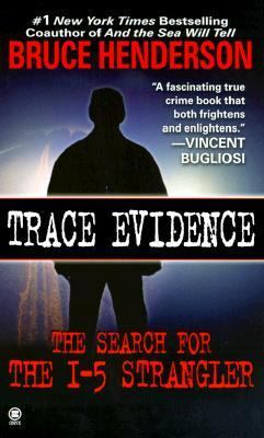 Trace Evidence The Hunt for the I-5 Strangler N/A edition cover