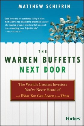 Warren Buffetts Next Door The World's Greatest Investors You've Never Heard of and What You Can Learn from Them  2011 edition cover