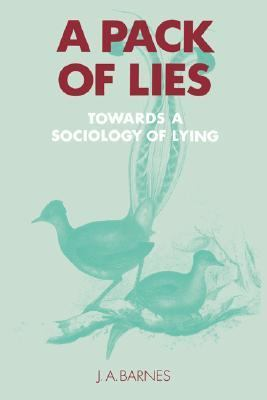 Pack of Lies Towards a Sociology of Lying  1994 9780521459785 Front Cover