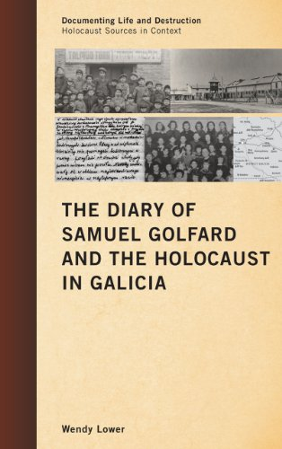 Diary of Samuel Golfard and the Holocaust in Galicia   2011 9780759120785 Front Cover