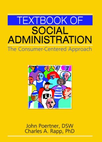 Textbook of Social Administration The Consumer-Centered Approach  2007 edition cover