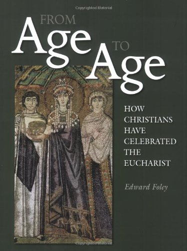 From Age to Age How Christians Have Celebrated the Eucharist  2008 (Revised) edition cover