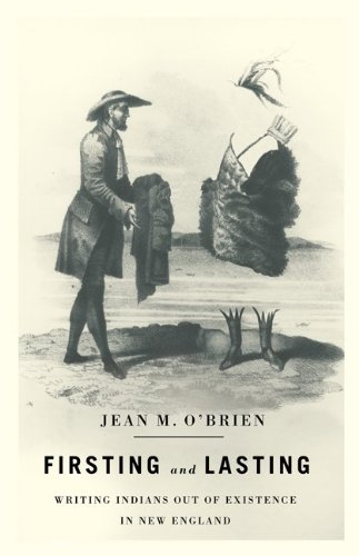 Firsting and Lasting Writing Indians Out of Existence in New England  2010 edition cover