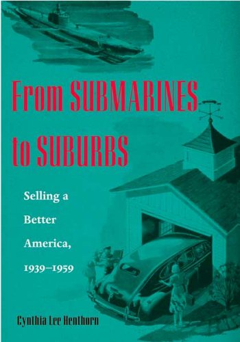 From Submarines to Suburbs Selling a Better America, 1939-1959  2006 edition cover
