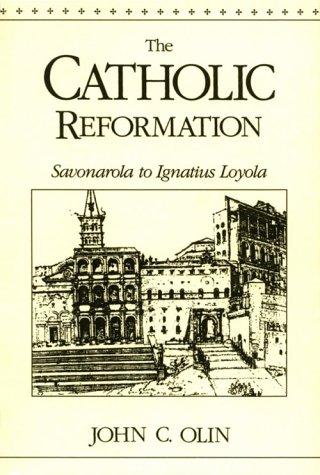Catholic Reformation Savonarola to St. Ignatius Loyola  1993 (Reprint) 9780823214785 Front Cover