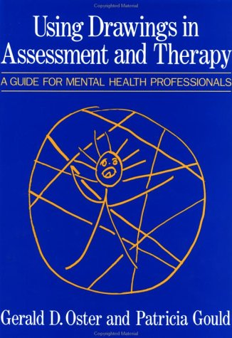 Using Drawings in Assessment and Therapy A Guide for Mental Health Professionals  1987 edition cover