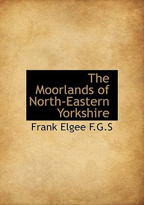 Moorlands of North-Eastern Yorkshire  N/A 9781113833785 Front Cover