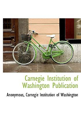 Carnegie Institution of Washington Publication N/A 9781115235785 Front Cover