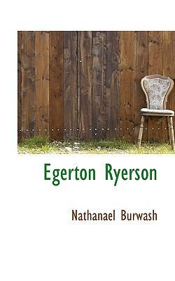 Egerton Ryerson  N/A 9781116551785 Front Cover