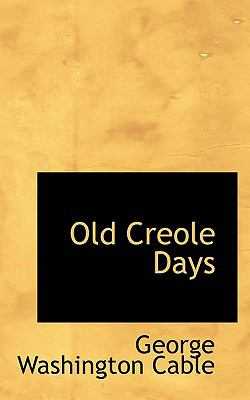 Old Creole Days  N/A 9781116791785 Front Cover