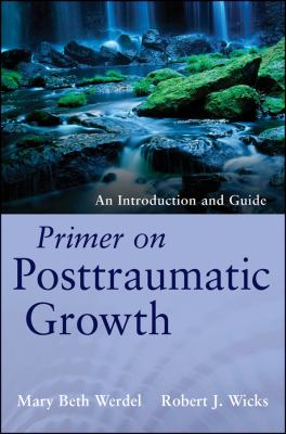 Primer on Posttraumatic Growth An Introduction and Guide  2012 edition cover