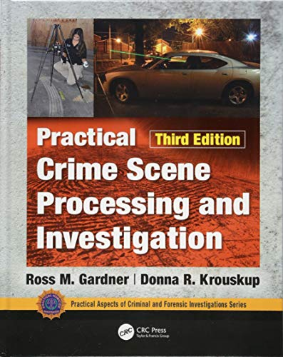 Practical Crime Scene Processing and Investigation Third Edition  3rd 2019 9781138047785 Front Cover