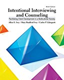 Intentional Interviewing and Counseling: Facilitating Client Development in a Multicultural Society  2017 9781305865785 Front Cover