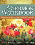 Sermon Workbook Exercises in the Art and Craft of Preaching N/A edition cover