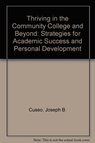 Thriving in the Community College and Beyond Strategies for Academic Success and Personal Development with Lassi Revised  edition cover