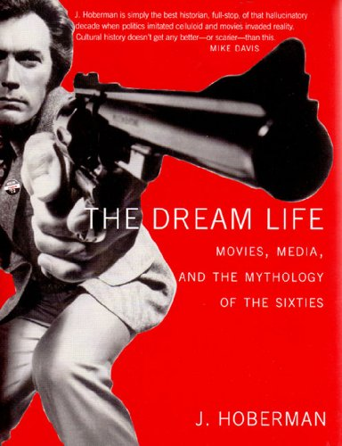 Dream Life Movies, Media, and the Mythology of the Sixties  2005 edition cover