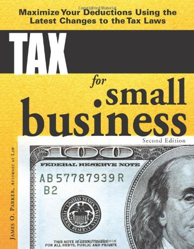 Tax Smarts for Small Business Maximize Your Deductions Using the Latest Changes to the Tax Laws 2nd (Revised) edition cover