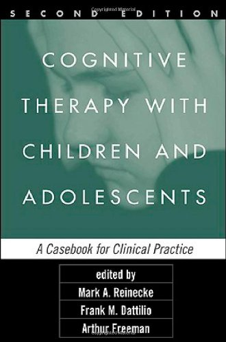 Cognitive Therapy with Children and Adolescents A Casebook for Clinical Practice 2nd 2003 (Revised) edition cover