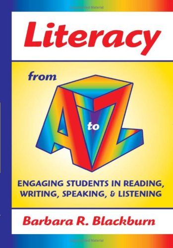 Literacy from A to Z Engaging Students in Reading, Writing, Speaking, and Listening  2008 edition cover