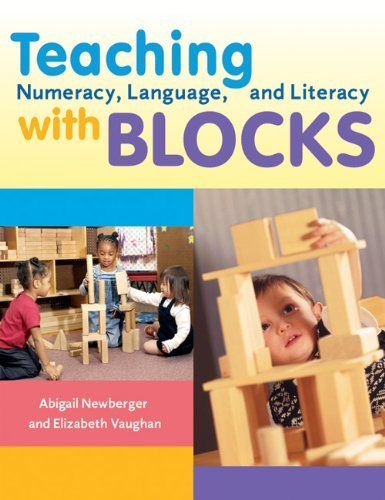 Teaching Numeracy, Language, and Literacy with Blocks   2005 edition cover