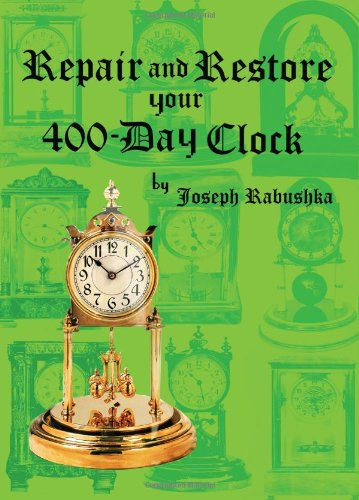 Repair and Restore Your 400-Day Clock  2010 edition cover