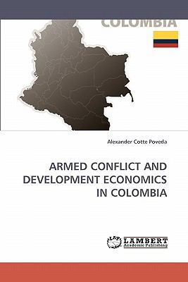 Armed Conflict and Development Economics in Colombi  N/A 9783838356785 Front Cover
